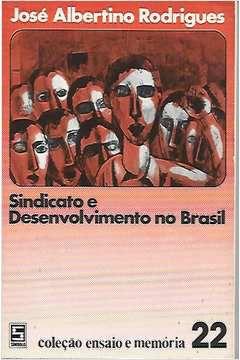 Livro Sindicato e Desenvolvimento no Brasil Autor José Albertino Rodrigues (1979) [usado]