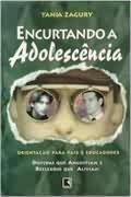 Livro Encurtando a Adolescência Autor Tania Zagury (1999) [usado]