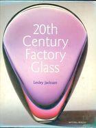 Livro 20th Century Factory Glass Autor Lesley Jackson (2000) [usado]
