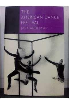 Livro The Americal Dance Festival Autor Jack Anderson (1987) [usado]