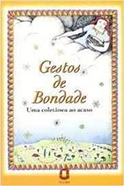 Livro Gestos de Bondade - Uma Coletânea ao Acaso Autor Vários Autores (1995) [usado]