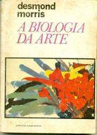 Livro a Biologia da Arte Autor Desmond Morris (1971) [usado]