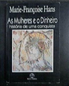 Livro as Mulheres e o Dinheiro Autor Marie Françoise Hans (1991) [usado]