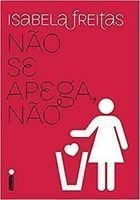 Livro Não Se Apega, Não Autor Isabela Freitas (2014) [usado]