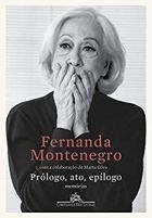 Livro Prólogo, Ato, Epílogo: Memórias Autor Fernanda Montenegro (2019) [usado]