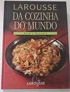 Livro Larousse da Cozinha do Mundo - Ásia e Oceania Autor Vários Autores (2005) [usado]