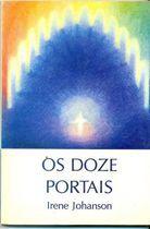 Livro os Doze Portais Autor Irene Johanson (1984) [usado]