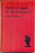 Livro The Outlines Of Mythology Autor Lewis Spence (1944) [usado]