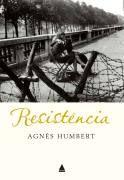 Livro Resistência Autor Agnès Humbert (2008) [usado]