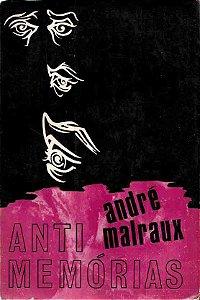 Livro Antimemórias Autor André Malraux (1968) [usado]