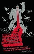 Livro How To Survive a Uprising Autor Daniel H. Wilson (2005) [usado]