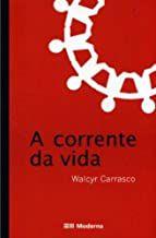Livro a Corrente da Vida Autor Walcyr Carrasco (2003) [usado]