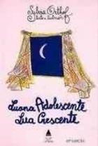 Livro Luana Adolescente, Lua Crescente Autor Sylvia Orthof (2011) [usado]