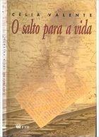 Livro o Salto para a Vida Autor Célia Valente (1999) [usado]