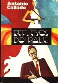 Livro Reflexos do Baile Autor Antonio Callado [usado]
