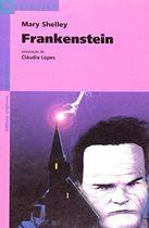 Livro Frankenstein - Coleção Reencontro Literatura Autor Mary Shelley, Cláudia Lopes (1997) [usado]