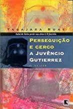 Livro Perseguição e Cerco a Juvêncio Gutierrez Autor Tabajara Ruas (2003) [usado]