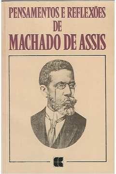 Livro Pensamentos e Reflexões de Machado de Assis Autor Machado de Assis (1990) [usado]