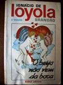 Livro o Beijo Não vem da Boca Autor Ignácio de Loyola Brandão (1985) [usado]