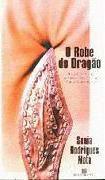 Livro o Robe do Dragão Autor Sonia Rodrigues Mota (1997) [usado]