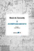Livro o Acompanhamento Autor René de Ceccatty (1997) [usado]