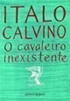 Livro o Cavaleiro Inexistente Autor Italo Calvino (2005) [usado]