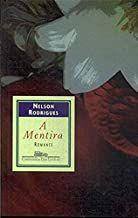 Livro a Mentira Autor Nelson Rodrigues (2002) [usado]