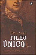 Livro Filho Único Autor Stéphane Audeguy (2008) [usado]
