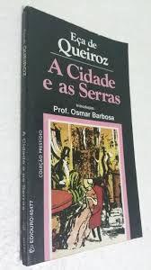 Livro a Cidade e as Serras Autor Eça de Queiroz [usado]