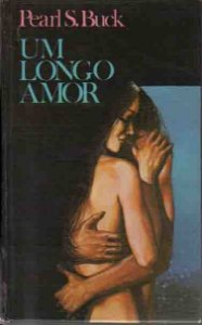 Livro um Longo Amor Autor Pearl S. Book [usado]