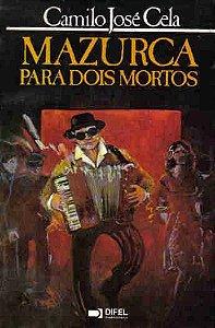 Livro Mazurca para Dois Mortos Autor Camilo José Cela (1984) [usado]