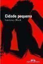 Livro Cidade Pequena Autor Lawrence Block (2004) [usado]