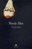 Livro Fora de Órbita Autor Woody Allen (2007) [usado]