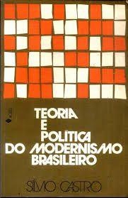 Livro Teoria e Política do Modernismo Brasileiro Autor Sílvio Castro (1979) [usado]