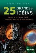 Livro 25 Grandes Idéias Autor Robert Matthews (2008) [usado]