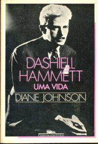 Livro Dashiell Hammett - Uma Vida Autor Diane Johnson (1986) [usado]