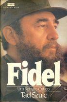 Livro Fidel: um Retrato Crítico Autor Tad Sxulc (1987) [usado]