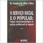 Livro o Serviço Social e o Popular: Resgate Teórico-metodológico Do... Autor M. Ozanira da Silva e Silva (coord.) (1995) [usado]