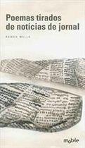 Livro Poemas Tirados de Notícias de Jornal Autor Ramon Mello (2012) [usado]