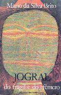 Livro Jogral do Frágil e do Efêmero Autor Mário da Silva Brito (1979) [usado]