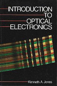 Livro Introduction To Optical Electronics Autor Kenneth A. Jones (1990) [usado]
