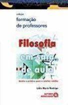 Livro Filosofia em Sala de Aula. Teoria e Prática para o Ensino Médio Autor Lidia Maria Rodrigo (2009) [novo]