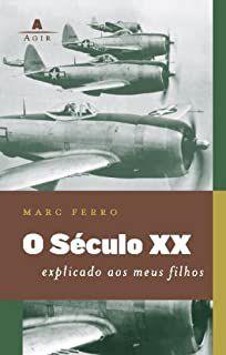 Livro o Século Xx Explicado aos Meus Filhos Autor Marc Ferro (2008) [usado]