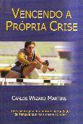 Livro Vencendo a Própria Crise Autor Carlos Wizard Martins (2001) [usado]