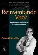 Livro Reinventando Você Autor Carlos Alberto Júlio (2002) [usado]