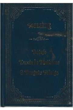 Livro o Tartufo / Escola de Mulheres / o Burguês Fidalgo Autor Molière (1986) [usado]