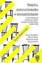 Livro Teatro, Comunicação e Sociabilidade Autor Roseli Figaro (org.) (2011) [usado]