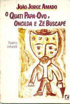 Livro o Quati Papa-ovo e Oncilda e Zé Buscapé Autor João Jorge Amado (1977) [usado]