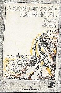 Livro a Comunicação Não - Verbal Autor Flora Davis (1979) [usado]
