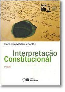 Livro Interpretação Constitucional Autor Inocêncio Mártires Coelho (2007) [usado]